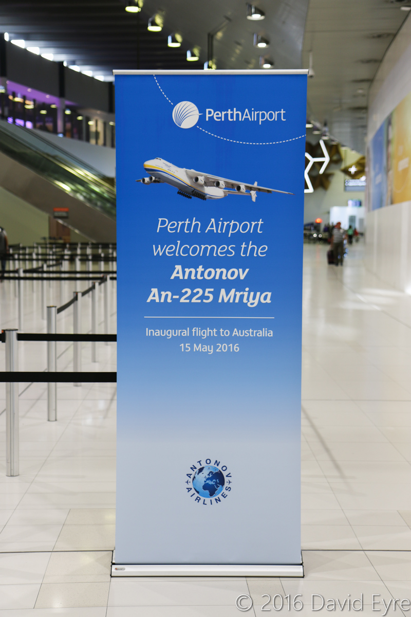 Banner sign in Terminal 1 International for the first visit of the Antonov An-225 Mriya to Australia, Perth Airport - Sun 15 May 2016. Photo © David Eyre